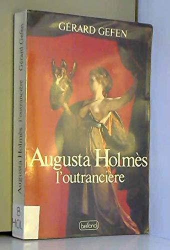 Augusta Holmès, l'outrancière par Gérard Gefen