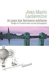 Au pays des fainéants sublimes: Voyage en Touraine avec un ami photographe