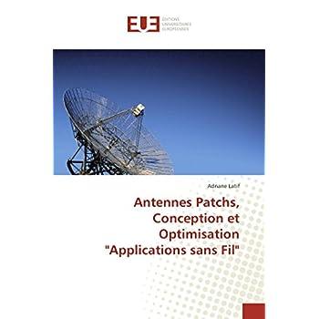 Antennes patchs, conception et optimisation 'applications sans fil'
