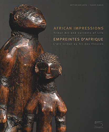 African Impressions: Tribal Arts and Currents of Life