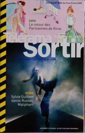 TELERAMA SORTIR [No 2883] du 13/04/2005 - SYLVIE GUILLEM DANSE RUSSELL MALIPHANT - EXPO - LE RETOUR DES PARISIENNES DE KIRAZ - DANSE - COMPAGNIE HORS SERIE - HAMID BENMAHI - THEATRE - LA TOUR DE LA DEFENSE - DOUGLAS SIRK - CINEMA - MON PETIT DOIGT M'A DIT - P. THOMAS - AGATHA CHRISTIE - LOCATAIRES - KIM KI-DUK - CALYPSORA DIRTY JIM'S - ZENZILE - MINA AGOSSI TRIO - EXPOS - ECRITURE EN DELIRE - PIERRETTE BLOCH par Collectif