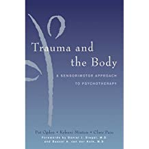 [(Trauma and the Body: A Sensorimotor Approach to Psychotherapy)] [Author: Pat Ogden] published on (October, 2006)