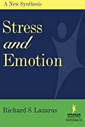 Stress and Emotion: A New Synthesis by Richard S. Lazarus PhD (2006-05-04)