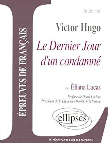 Etude sur Victor Hugo : Le Dernier Jour d'un condamné par Eliane Lucas