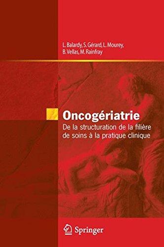 Oncogériatrie - De la structuration de la filière de soins à la pratique clinique