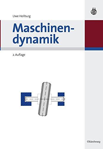 Maschinendynamik (Oldenbourg Lehrbücher für Ingenieure)