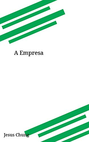 A Empresa (Galician Edition) por Jesus Chung
