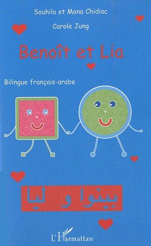 Benoît et Lia : Edition bilingue français-arabe par Souhila Chidiac