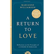 A Return to Love: Reflections on the Principles of a Course in Miracles by Marianne Williamson (2015-12-31)