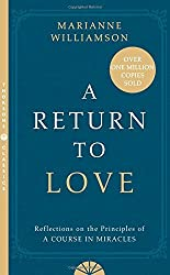 A Return to Love: Reflections on the Principles of a Course in Miracles by Marianne Williamson (1996-11-18)