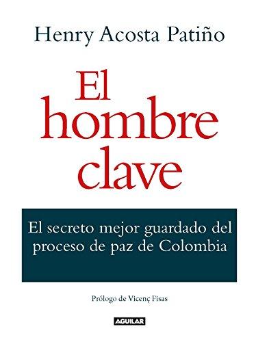 El hombre clave: El secreto mejor guardado del proceso de pazo de Colombia