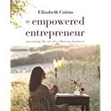 The Empowered Entrepreneur 2018: Mastering The Art Of A Thriving Business                         (Paperback) by Elizabeth Cairns (Author), Et Al.