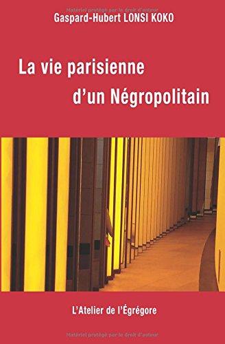 La vie parisienne d'un Ngropolitain
