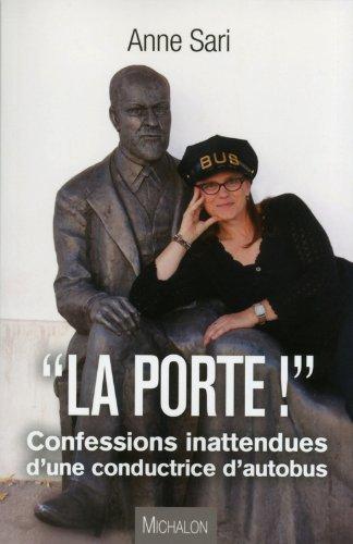 La Porte ! Confessions inattendues d'une conductrice d'autobus par Anne Sari