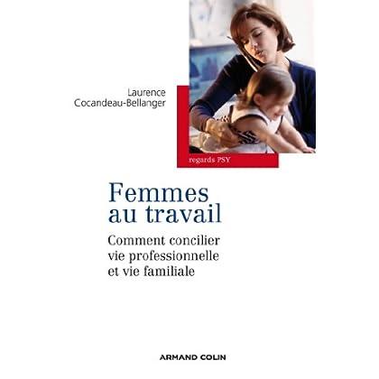 Les femmes au travail : Comment concilier vie professionnelle et familiale (Regards psy)