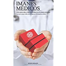 Imanes Medicos como salvar vidas y millones de dolares en el cuidado de la salud