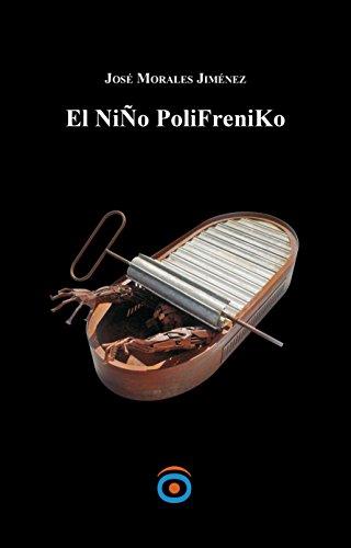 El Niño Polifréniko por José Morales Jiménez epub