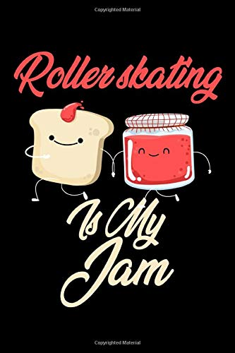 Roller Skating is My Jam: Funny Roller Skating Journal (Diary, Notebook) Christmas & Birthday Gift for Roller Skating Enthusiasts