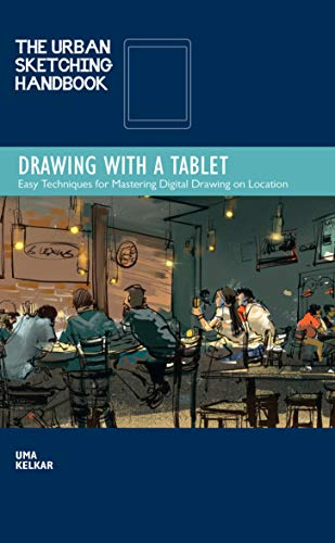 The Urban Sketching Handbook: Drawing with a Tablet:Easy Techniques for Mastering Digital Drawing on Location (Urban Sketching Handbooks) (English Edition)