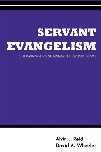Servant Evangelism: Showing and Sharing Good News: Volume 3 (Gospel Advance Books)