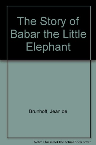 The Story of Babar the Little Elephant