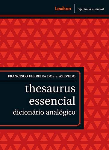 Thesaurus essencial: dicionário analógico (Referência essencial) (Portuguese Edition)