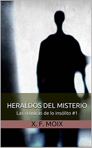 HERALDOS DEL MISTERIO: Las crónicas de lo insólito #1