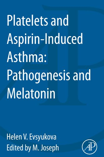 Platelets and Aspirin-Induced Asthma: Pathogenesis and Melatonin (English Edition) de [