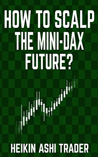 How to Scalp the Mini-DAX Future (English Edition)