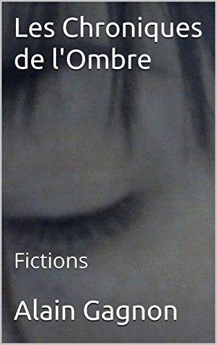 Couverture du livre Les Chroniques de l'Ombre: Fictions