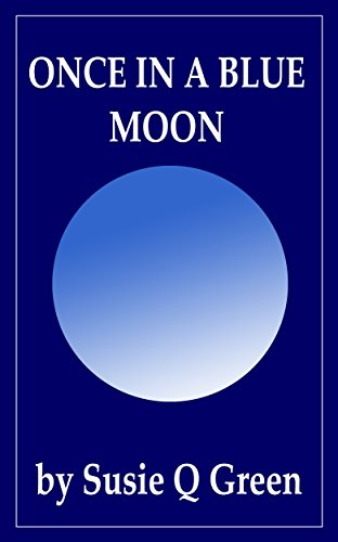 ONCE IN A BLUE MOON (Fairy Tales, Spells & Magic Book 1) eBook