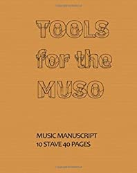[(Music Manuscript Book: 10 Stave 40 Pages)] [Author: Tools for the Muso] published on (June, 2014)