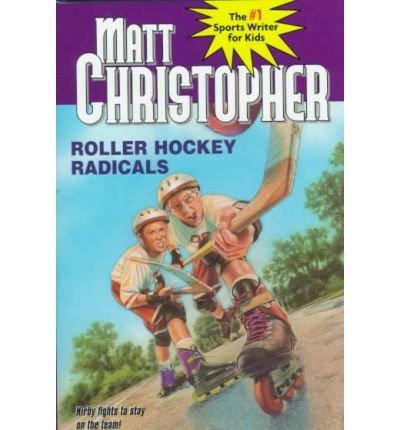 By Matt Christopher ; Christopher ( Author ) [ Roller Hockey Radicals Matt Christopher Sports Classics By Apr-1998 Paperback
