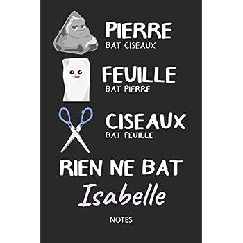 Rien ne bat Isabelle - Notes: Noms Personnalisé Carnet de notes / Journal pour les filles et les femmes. Kawaii Pierre Feuille Ciseaux jeu de mots. ... de noël, cadeau original anniversaire femme.