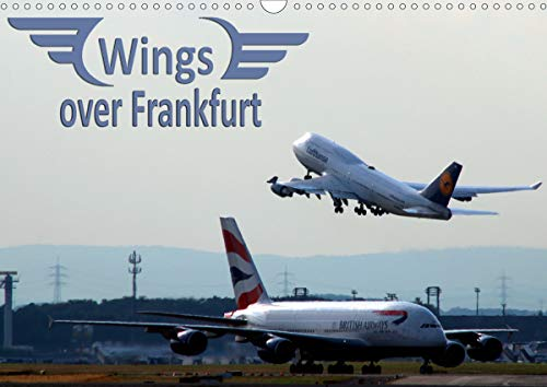 Wings over Frankfurt (UK Edition) (Wall Calendar 2020 DIN A3 Landscape): A calendar for aviation enthusiasts - each month displays a different ... calendar, 14 pages ) (Calvendo Technology)