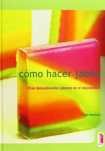 Como Hacer Jabon por C. Kaila Westermn
