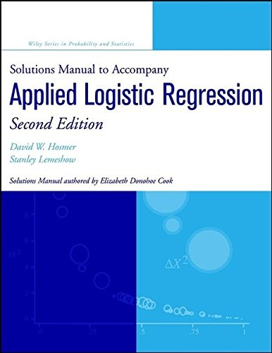 Solutions Manual to accompany Applied Logistic Regression (Wiley Series in Probability and Statistics – Applied Probability and Statistics Section)