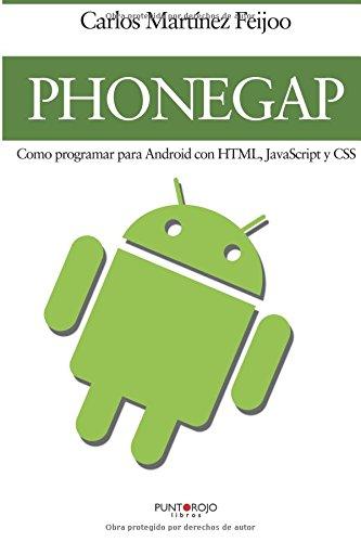 PhoneGap: cómo programar para Android con HTML, JavaScript y CSS