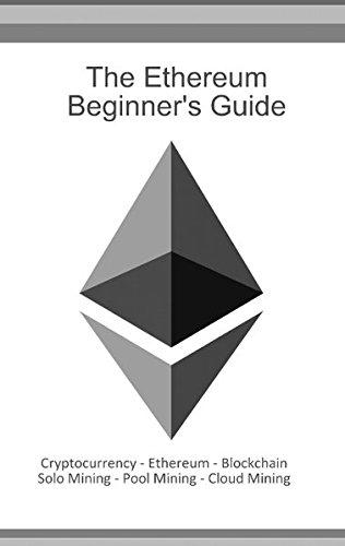 The Ethereum Beginners Guide par Daniel Boger