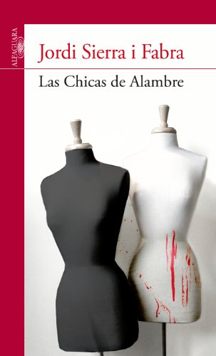 Las Chicas de Alambre (Serie Roja) por Jordi Sierra I Fabra