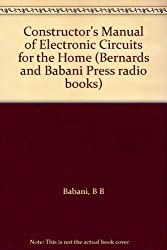 Constructor's Manual of Electronic Circuits for the Home (Bernards and Babani Press radio books)