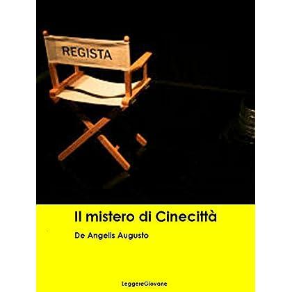 De Angelis Augusto. Il Mistero Di Cinecittà (Leggere Giovane Gialli)