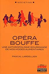 Opéra bouffe : Une anthropologie gourmande de nos modes alimentaires
