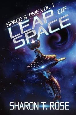 [Leap of Space] (By (author) Sharon T Rose) [published: October, 2013]