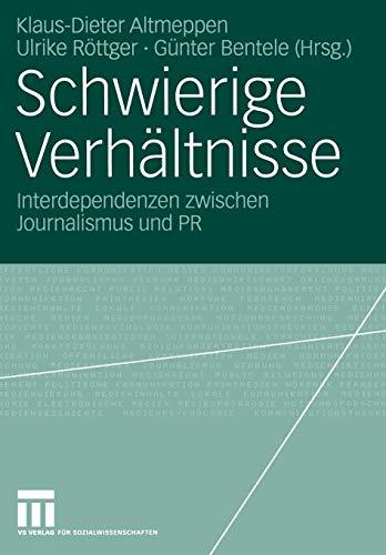 Schwierige Verhältnisse: Interdependenzen zwischen Journalismus und PR (Organisationskommunikation)