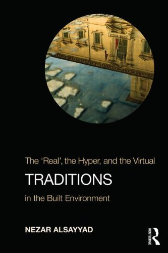 """Traditions: The """"Real"""", the Hyper, and the Virtual In the Built Environment by Nezar AlSayyad (17-Mar-2014) Paperback"""