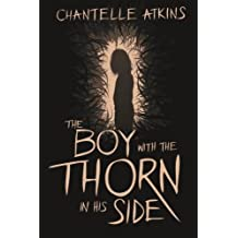 The Boy With The Thorn In His Side by Chantelle Atkins (2015-10-03)