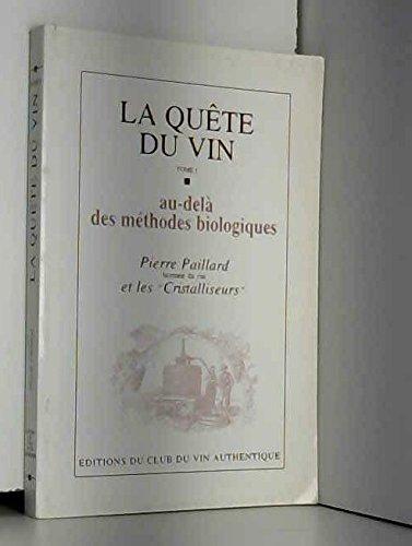 Au-delà des méthodes biologiques (La quête du vin.)