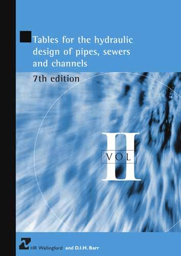 Tables for the Hydraulic Design of Pipes, Sewers and Channels: 8th edition, Volume 2 (HR Wallingford titles)