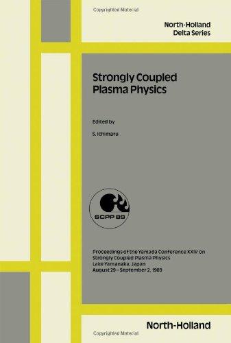 strongly-coupled-plasma-physics-proceedings-of-the-yamada-conference-xxiv-on-strongly-coupled-plasma